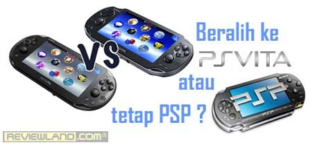 Review: Beralih ke PS Vita atau tetap PSP?