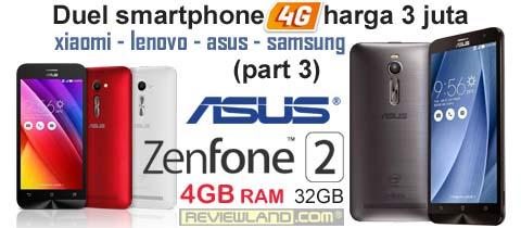 Duel Smartphone 4G harga 3-juta (part 3): ASUS Zenfone 2 4GB