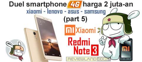 Duel Smartphone 4G harga 2juta-an (part 5) : Xiaomi Redmi Note 3