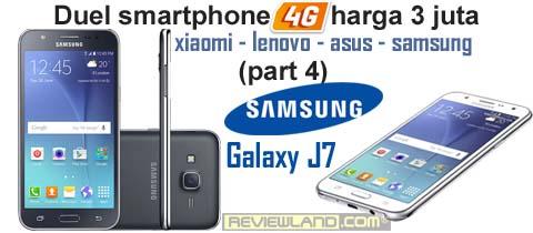 Duel Smartphone 4G harga 3-juta (part 4): Samsung Galaxy J7