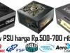 Review 6 PSU berkualitas dengan harga kisaran Rp.500-700 ribu : Corsair 450w, FSP 550w, Enermax 500w, Coolermaster 450w, Aerocool 550w, Deepcool 550w